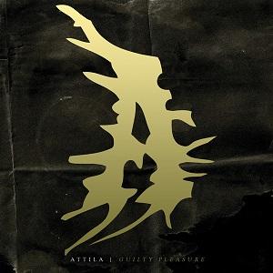 Attila - Guilty Pleasure