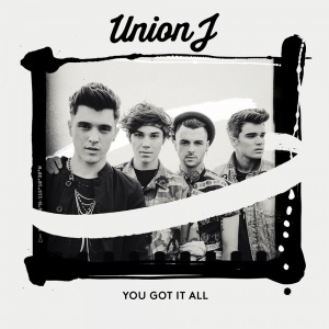 Union J - You Got It All Lyrics