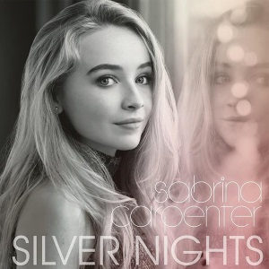Sabrina Carpenter - Silver Nights Lyrics