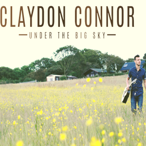 Claydon Connor - Under the big sky Lyrics